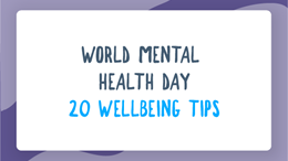 World Mental Health Day: 20 wellbeing tips