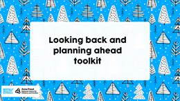 Looking back and planning ahead toolkit